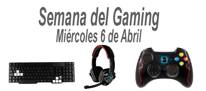 Semana del Gaming, día 6 de Abril
