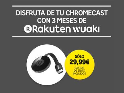 ChromeCast 2 más 3 meses de rakuten Wuaki